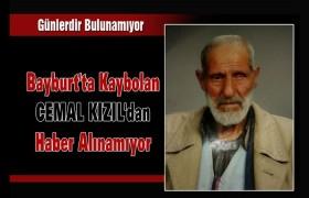 Bayburt'ta Kaybolan Cemal Kızıl'dan Haber Alınamıyor