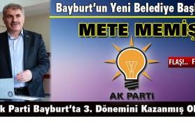 Bayburt'un Yeni Belediye Başkanı Mete Memiş Oldu