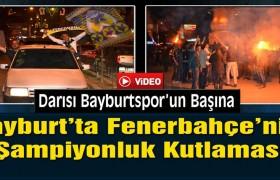 Bayburt'ta Fenerbahçe'nin Şampiyonluk Kutlamaları