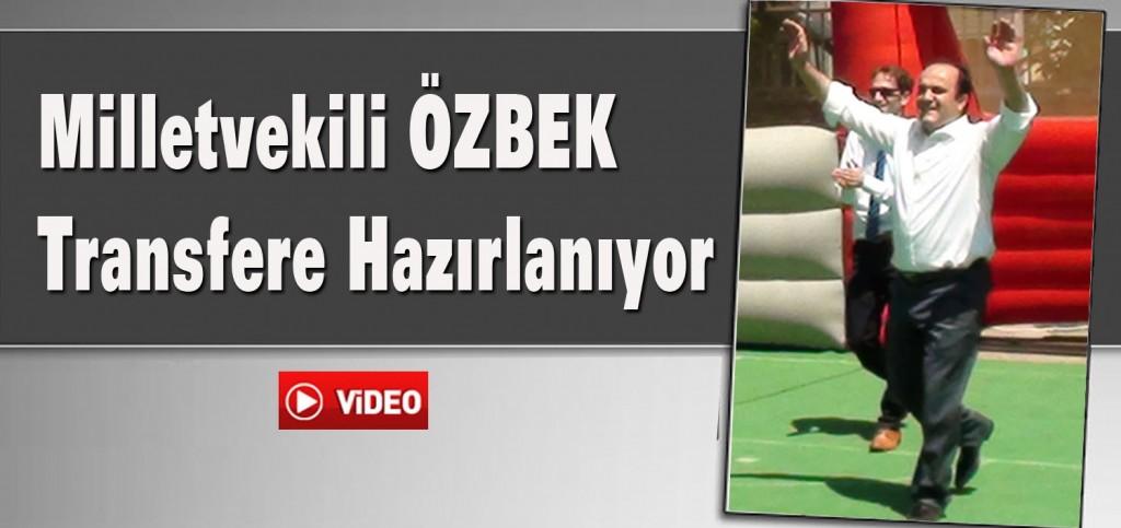 Milletvekili Özbek'e Transfer Yolu Gözüktü….
