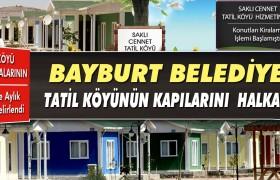 Bayburt Belediyesi Tatil Köyünün Kapılarını Halka Açtı