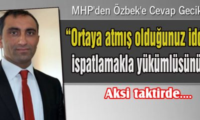 MHP'den Özbek'e Cevap Gecikmedi…