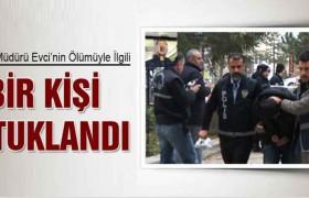 Emniyet Müdürü Evci'ini Ölümüyle İlgili 1 Kişi Tutuklandı