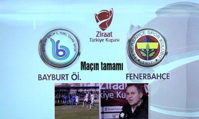 Bayburt Spor Fenerbahçe Maçının Tamamı-Foto Haber