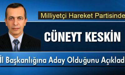 MHP'de Cüneyt Keskin İl Başkanlığına Aday Olduğunu Açıkladı