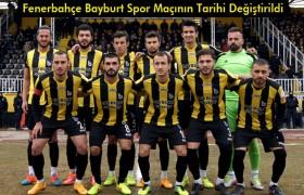 Fenerbahçe Bayburt Maçının Tarihi Değişti