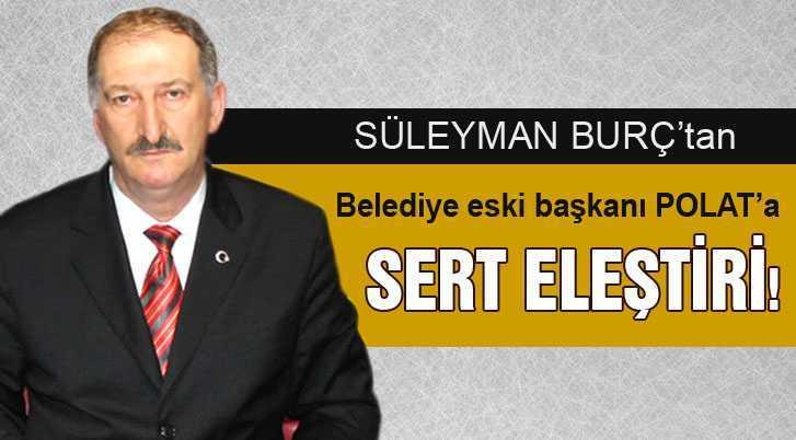 MHP'den Belediye Eski Başkanı Polat'a Sert Eleştiri!