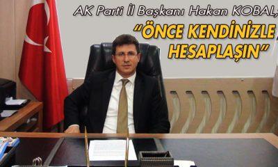 AK Parti İl Başkanı Kobal'dan, MHP'nin Açıklamasına Cevap