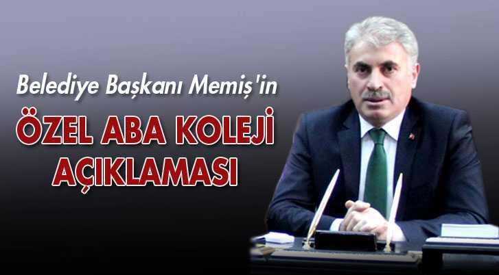 Belediye Başkanı Memiş'in Özel Aba Koleji Açıklaması