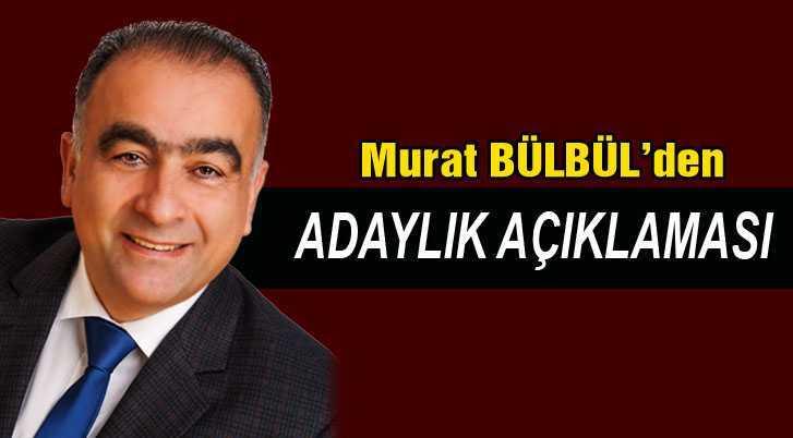 Murat Bülbül'den Adaylık  Açıklaması