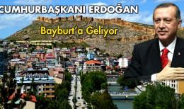 Cumhurbaşkanı Erdoğan Bayburt'a Geliyor