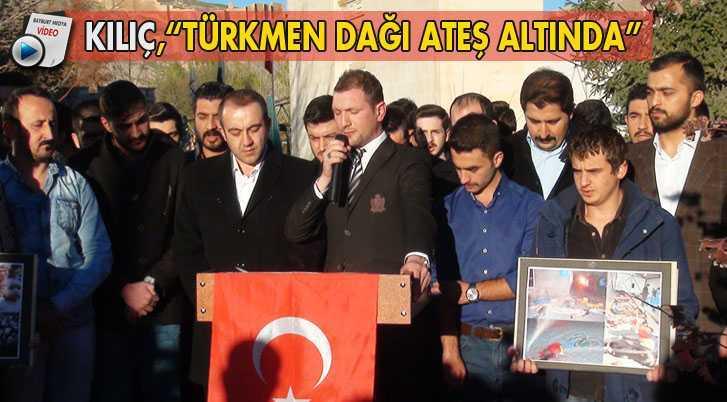 Türkmen Dağı Bölgesi Ateş Altında…