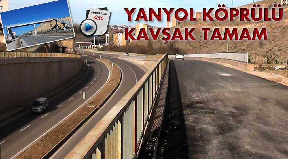 Yanyol Köprülü Kavşak Araç Trafiğine Açıldı