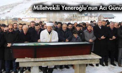 Bayburtlu Milletvekili Yeneroğlu'nun Acı Günü