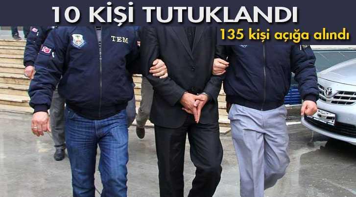 Açığa alınan 135 Kişiden 10'u Tutuklandı