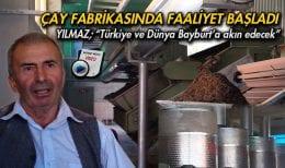 Bayburt'ta Çay Fabrikası Faaliyete Başladı