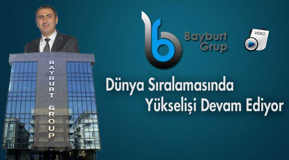 Bayburt Group'un Dünya Sıralamasında Yükselişi Devam Ediyor