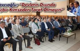 """Kavcıoğlu,""""Devletin Dışında Hiçbir Kimseden Taraf Olmayın"""""""