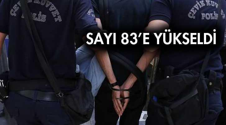 FETO Soruşturmasında Tutuklananların Sayısı 83 Oldu