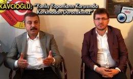 """Kavcıoğlu, """"Yanlış Yapanların Karşısında Korkmadan Duracaksınız"""""""