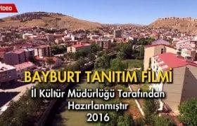 Bayburt Tanıtım Filmi İlk Defa Yayınlandı