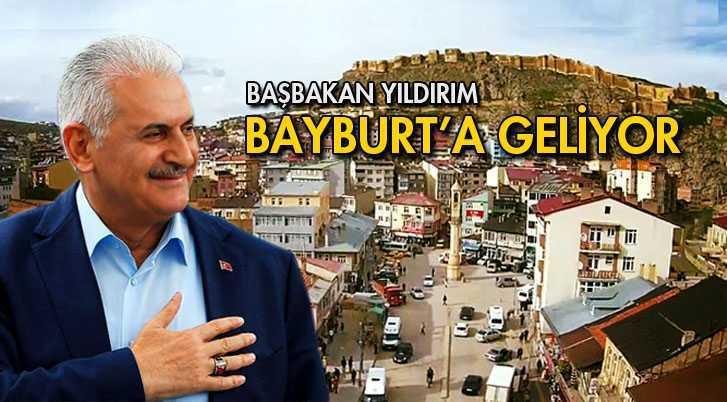 Başbakan Yıldırım Yatırımlarla Bayburt'a Geliyor