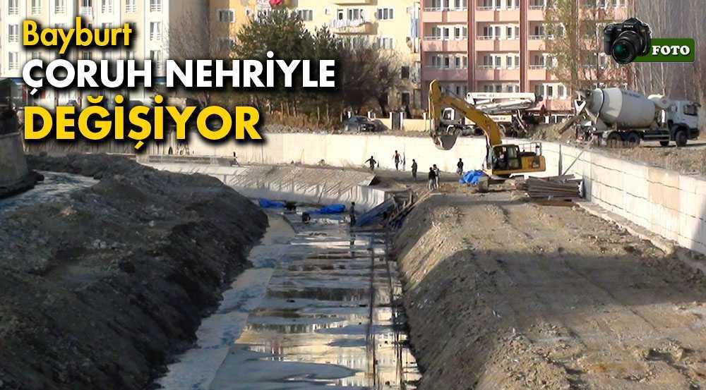 Bayburt Çoruh Nehriyle Değişime Hazırlanıyor