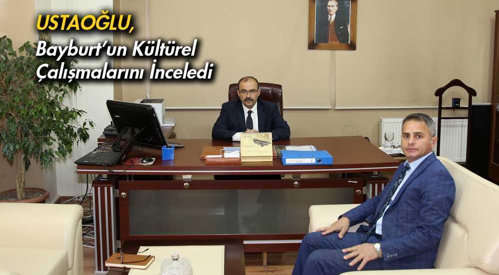 Ustaoğlu, Kültür Müdürlüğü'nün Çalışmaları Hakkında Bilgi Aldı