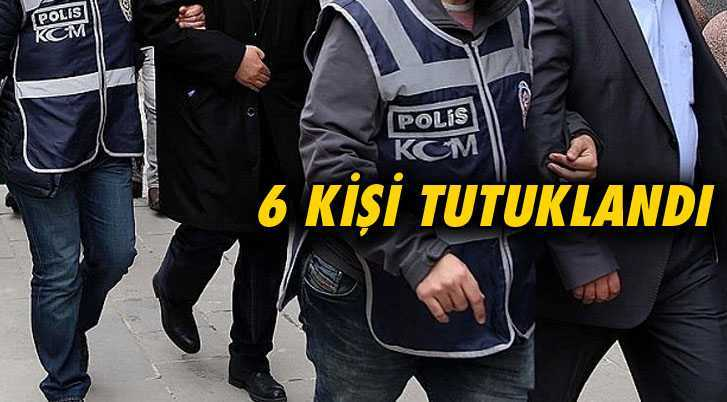20 Şüpheliden 6'sı Tutuklandı