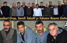 Bayburt Grup, Semih Tokatlı'yı Takımın Başına Getirdi