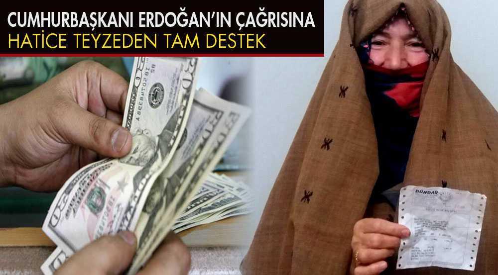 Cumhurbaşkanı Erdoğan'ın Çağrısına Hatice Teyzeden Tam Destek