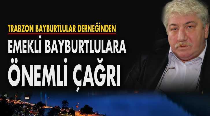Trabzon Bayburtlular Derneğinden Emekli Çağrı…