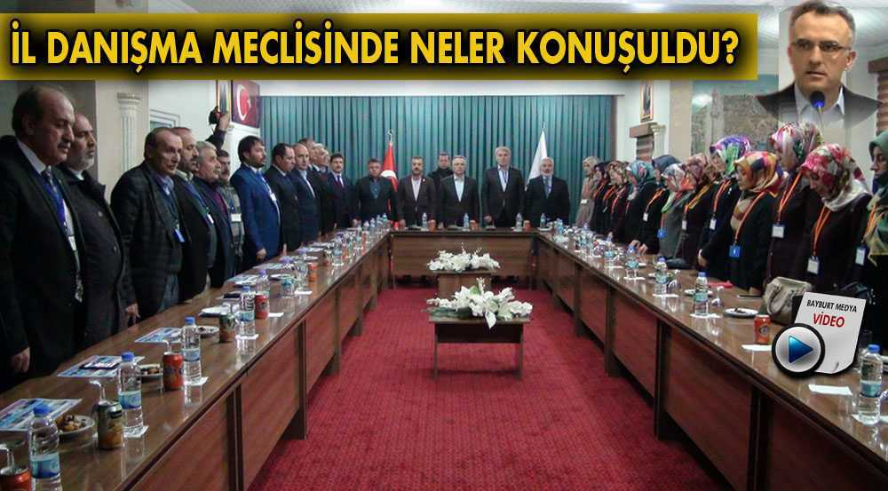 Bayburt Ak Parti İl Danışma Meclisinde Neler Konuşuldu?