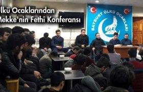 Ülkü Ocaklarından Mekke'nin Fethi Konferansı