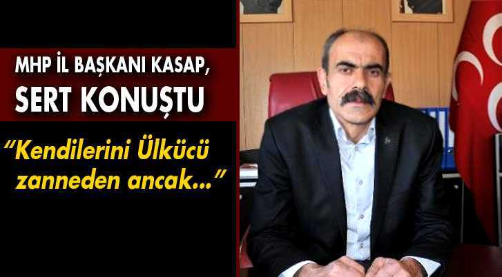 MHP İl Başkanı Bekir Kasap Partisini Eleştirenlere Sert Çıktı