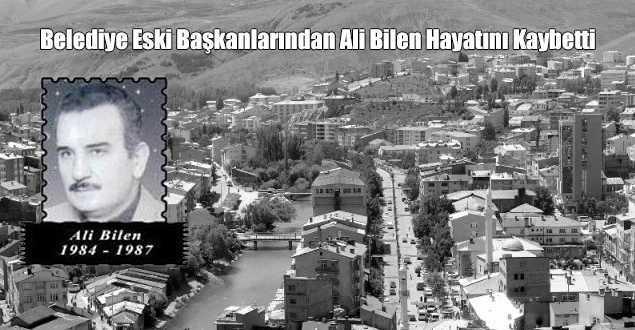 Belediye Eski Başkanlarından Ali Bilen Hayatını Kaybetti
