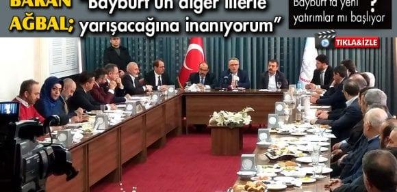 Bakan Ağbal, Bayburt'a Yatırım Yapacak Olanlara Seslendi…