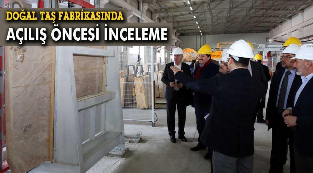 Bayburt Doğaltaş Fabrikasında Açılış Öncesi İncelemeler