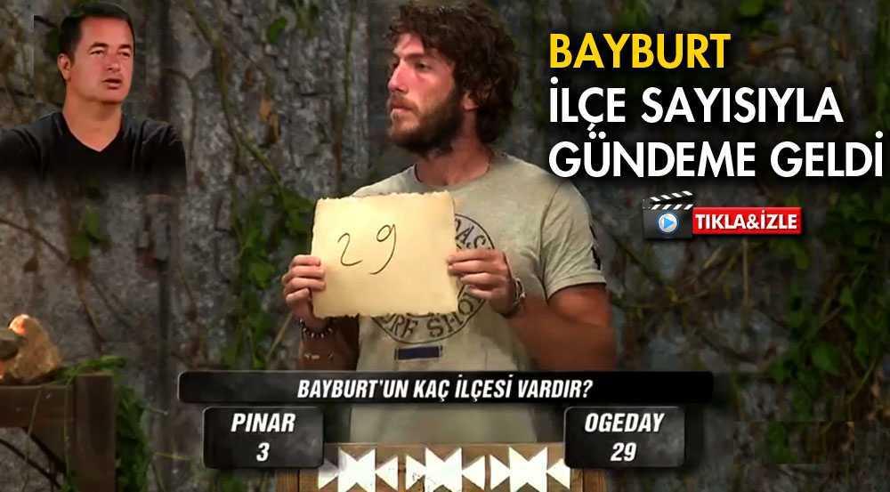 Bayburt, Survivor Yarışmasında Türkiye Gündemine Oturdu