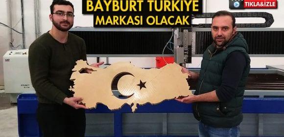 Bayburt Türkiye'de Marka Haline Gelmek İstiyor
