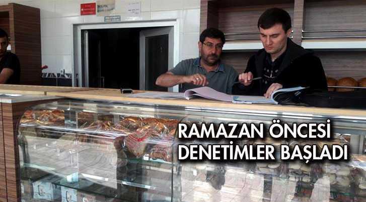 Ramazan Öncesi Denetimler Artırıldı