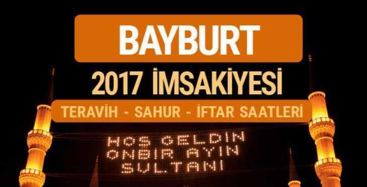 Bayburt  2017 İftar ve Sahur Vakitleri