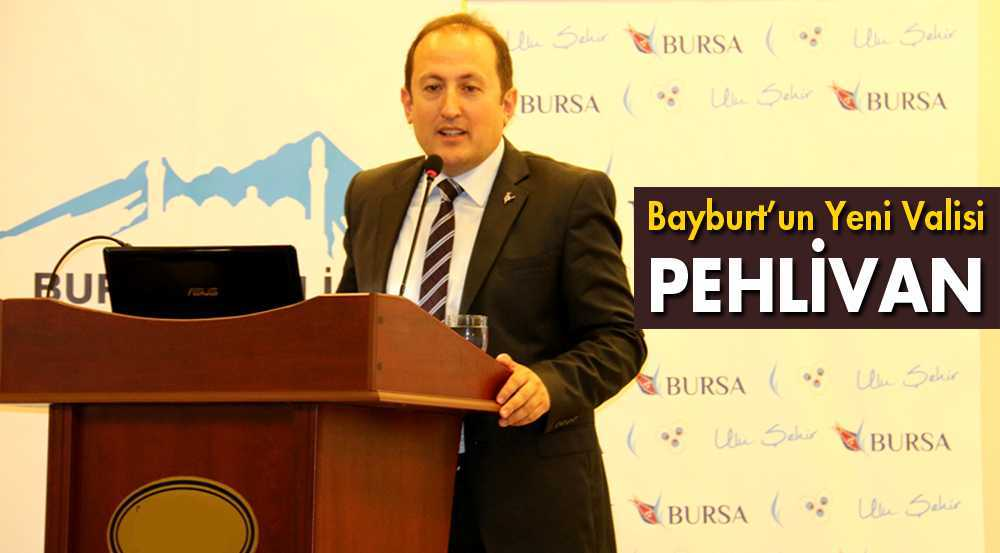 Bayburt'un Yeni Valisi  Ali Hamza Pehlivan Oldu