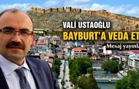 Valisi Ustaoğlu'nun Bayburt'a Veda Mesajı