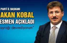 Hakan Kobal İl Başkanlığı Görevinden Ayrıldı