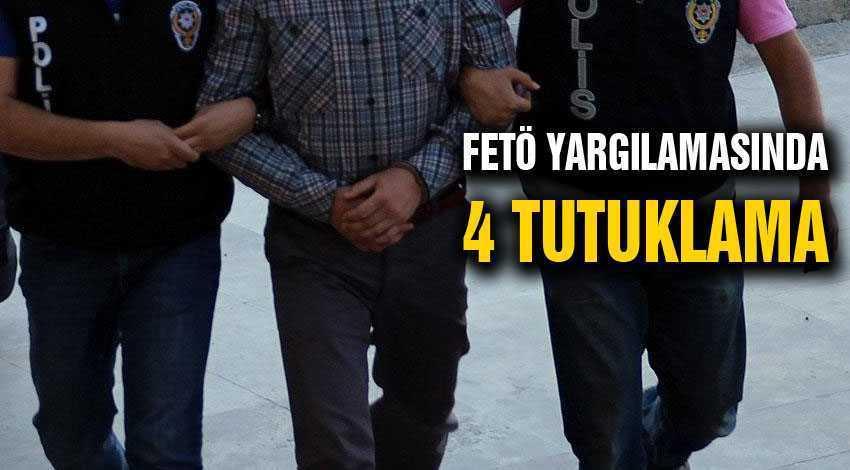 FETÖ Yargılamasında 4 Tutuklama