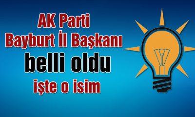 Bayburt'ta AK Partinin Yeni İl Başkanı Belli Oldu