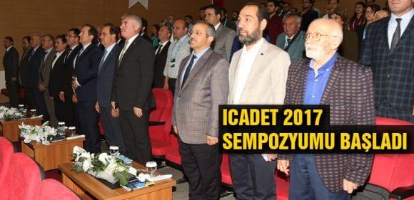 ICADET 2017 Sempozyumu Başladı