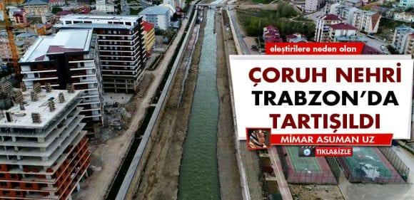 Çoruh Nehri Islah Çalışmaları Trabzon'da Eleştirildi