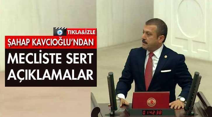 Bayburt Milletvekili Kavcıoğlu, Meclis Kürsüsünden Sert Konuştu